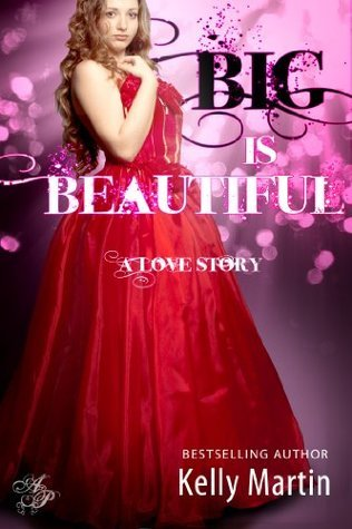 Big is Beautiful Kelly   Martin