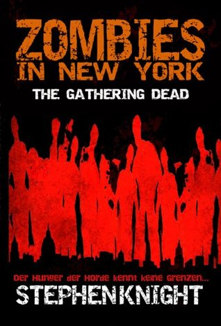 Zombies in New York: The Gathering Dead, German Translation  by  Stephen    Knight