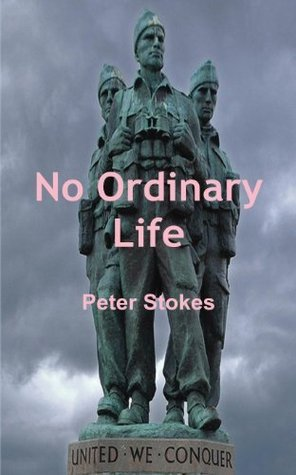 No Ordinary Life Peter Stokes