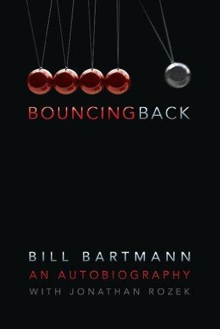 Bouncing Back: The Life of Bill Bartmann Bill Bartmann