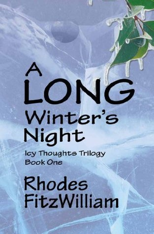 A Long Winters Night  by  Rhodes FitzWilliam