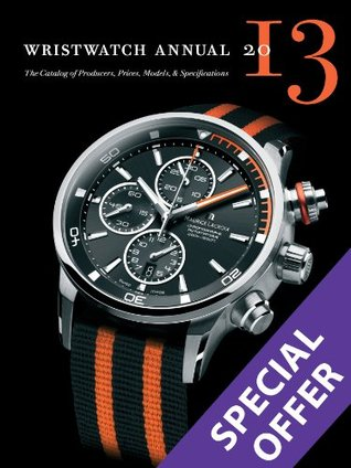 Wristwatch Annual: The Catalog of Producers, Prices, Models, & Specifications  by  Peter  Braun