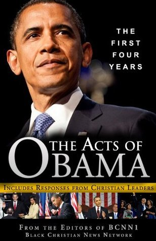 The Acts of Obama: The First Four Years BCNN1 Editors