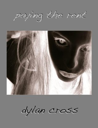 Paying the Rent  by  Dylan Cross