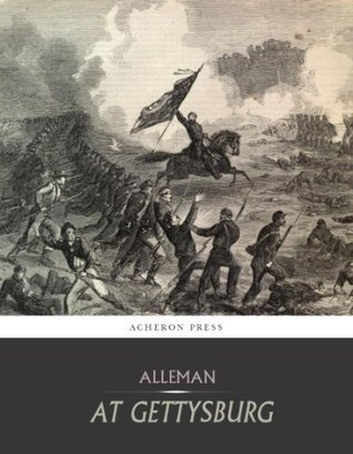 At Gettysburg, or, What a Girl Saw and Heard of the Battle  by  Matilda Pierce Alleman