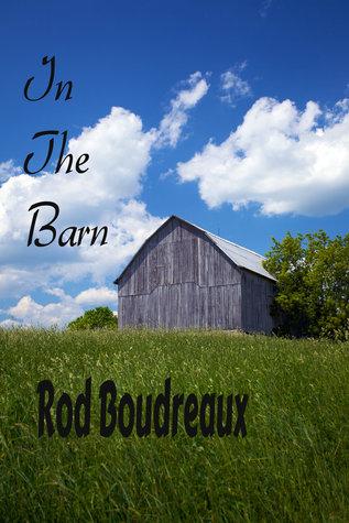 In The Barn  by  Rod Boudreaux