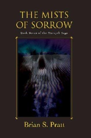 The Mists of Sorrow (The Morcyth Saga, #7)  by  Brian S. Pratt