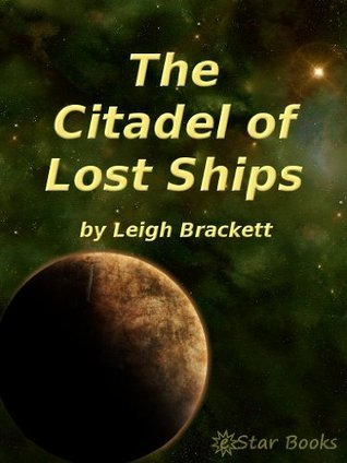 The Citadel of Lost Ships Leigh Brackett