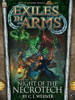 Exiles in Arms: Night of the Necrotech  by  C.L. Werner