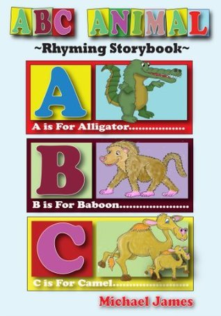 ABC ANIMAL Rhyming Storybook  by  Michael        James