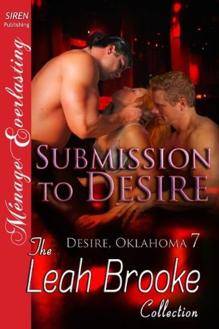 Submission to Desire (Desire, Oklahoma 7)  by  Leah Brooke
