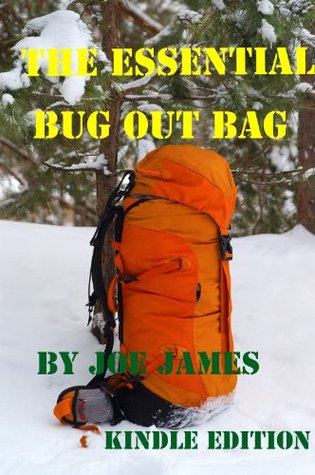 The Essential Bug Out Bag  by  Joe James
