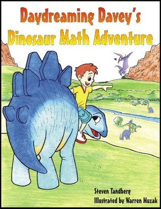Daydreaming Daveys Dinosaur Math Adventure  by  Steven Tandberg