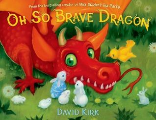 Oh So Brave Dragon  by  David Kirk