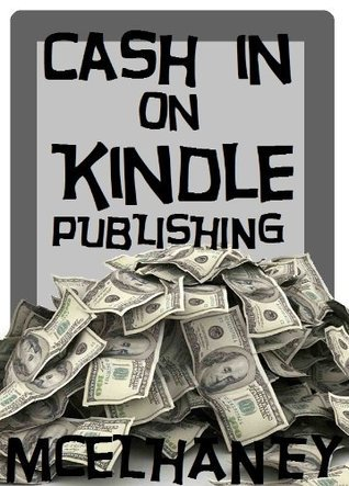 Cash in on Kindle Publishing Scott McElhaney