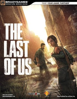 The Last of Us Signature Series Strategy Guide (Signature Series Guides)  by  BradyGames