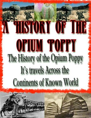The Opium Poppy in China  by  Opium History