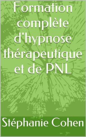 Formation complète dHYPNOSE thérapeutique et de PNL Stéphanie Cohen