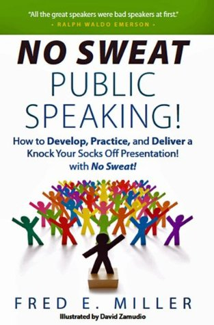 No Sweat Public Speaking! Fred E. Miller
