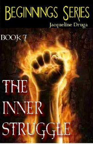 The Inner Struggle (Beginnings Series, #7)  by  Jacqueline Druga