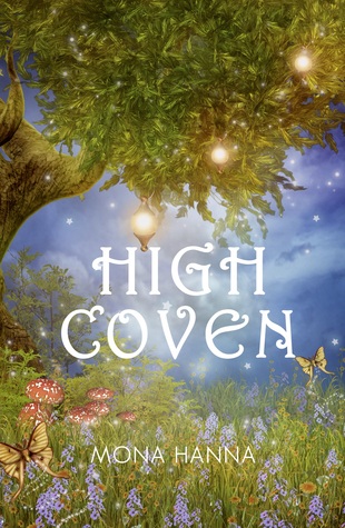 High Coven (High Witch, #3)  by  Mona Hanna