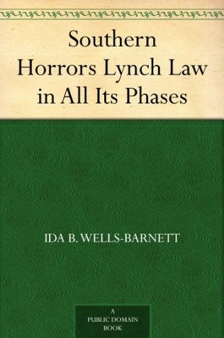 Southern Horrors Lynch Law in All Its Phases  by  Ida B. Wells-Barnett