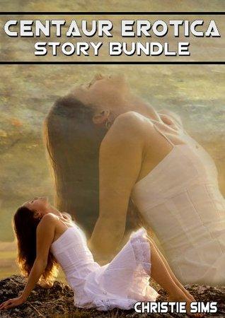 Centaur Erotica Story Bundle  by  Christie Sims