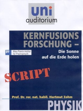 Kernfusions-Forschung: Physik  by  Hartmut Zohm