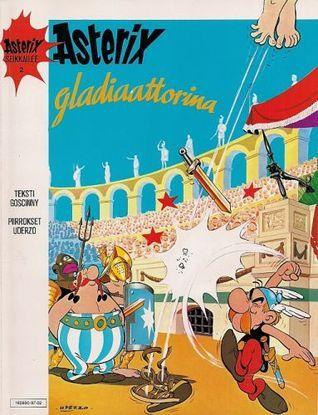 Asterix gladiaattorina (Asterix, #2)  by  René Goscinny