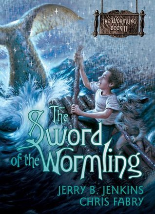 The Sword of the Wormling (The Wormling, #2)  by  Jerry B. Jenkins