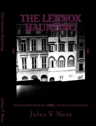 The Lennox Haunting Jules V Ness
