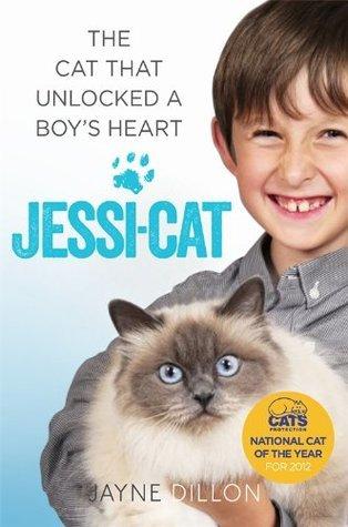 Jessi-cat: The cat that unlocked a boys heart  by  Jayne Dillon