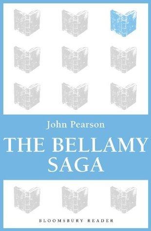 The Bellamy Saga  by  John Pearson