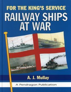 For the Kings Service: Railway Ships at War  by  A.J. Murray