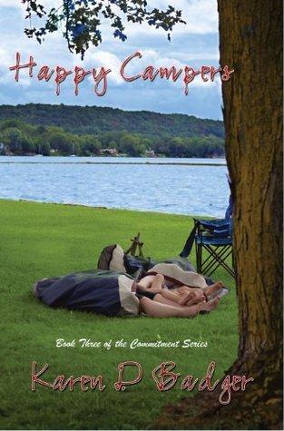Happy Campers (The Commitment, #3) Karen D. Badger