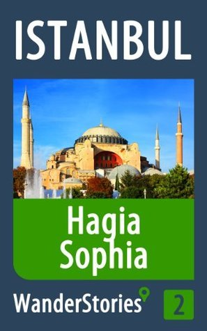 Hagia Sophia in Istanbul - a travel guide and tour as with the best local guide Wander Stories