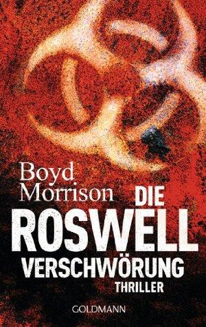 Die Roswell Verschwörung (Tyler Locke, #3) Boyd Morrison