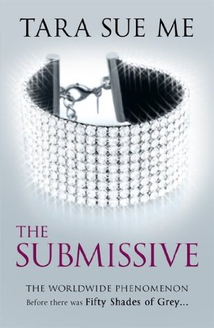 The Submissive (Book 1: The Submissive Trilogy) Tara Sue Me
