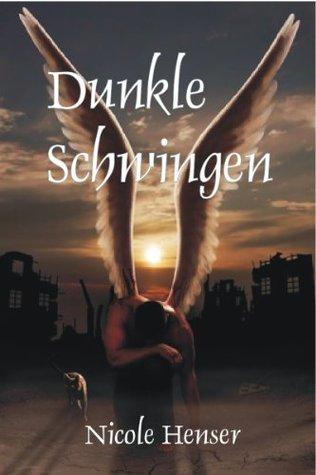 Dunkle Schwingen Nicole Henser