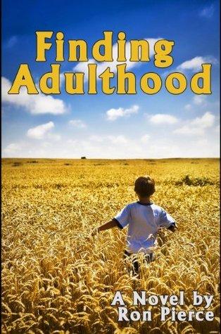 Finding Adulthood Ron Pierce