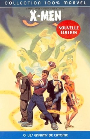 X-Men: Les Enfants de l'Atome (X-men, #0)  by  Joe Casey