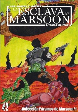 LA ESCLAVA DE MARSOON (PÁRAMOS DE MARSOON)  by  Antonio Santos