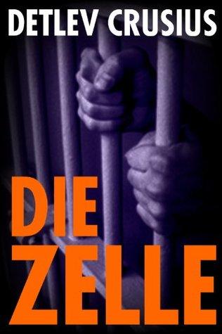 Die Zelle  by  Detlev Crusius