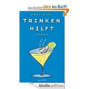 Trinken hilft  by  Maxi Buhl