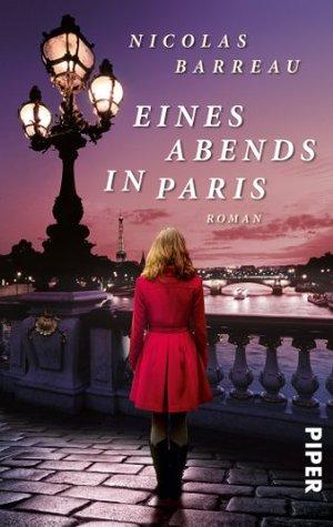 Eines Abends in Paris: Roman Nicolas Barreau