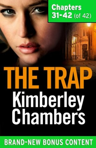 The Trap: Chapters 31-42 of 42  by  Kimberley Chambers