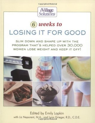 6 Weeks to Losing It for Good Emily Lapkin