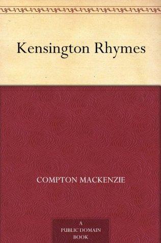 Kensington Rhymes Compton Mackenzie