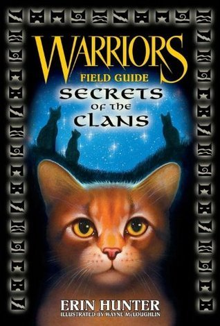 Warriors Field Guide: Secrets of the Clans Erin Hunter