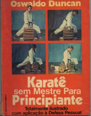 Karatê sem Mestre para Principiante  by  Oswaldo Duncan